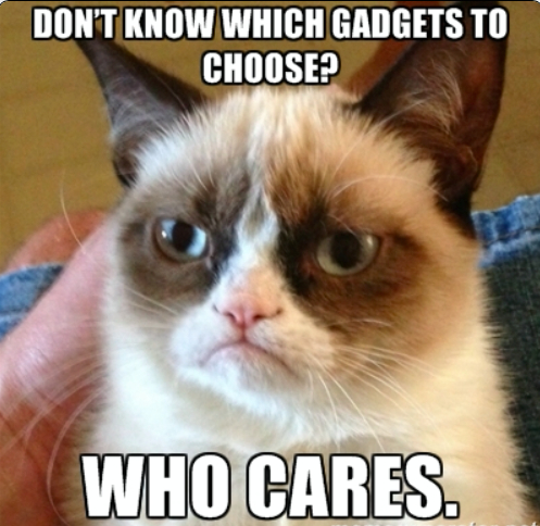 don't know gadgets, who cares